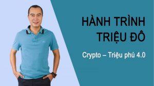 Khóa học hành trình triệu đô Crypto – Triệu phú 4.0