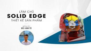 Khóa học làm chủ Solid Edge Thiết kế sản phẩm