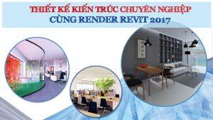 khóa học thiết kế kiến trúc cùng Render Revit