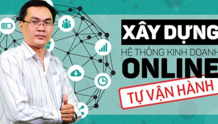 Khóa học xây dựng hệ thống kinh doanh online tự vận hành