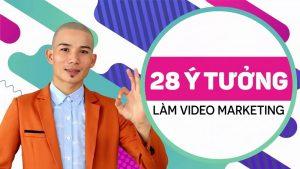 28 Ý tưởng làm video Marketing