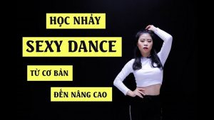 Khóa học nhảy Sexy Dance từ cơ bản đến nâng cao