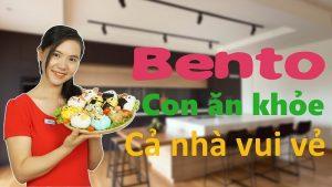 Khóa học Bento – Con ăn khỏe, cả nhà vui vẻ