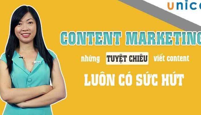 Khóa học Content Marketing - Những tuyệt chiêu viết content luôn có sức hút