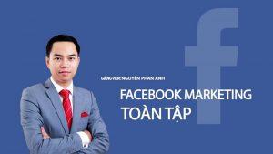 Khóa học Facebook Marketing toàn tập – từ cơ bản đến chuyên sâu