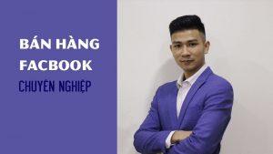 Khóa học bán hàng Facebook chuyên nghiệp