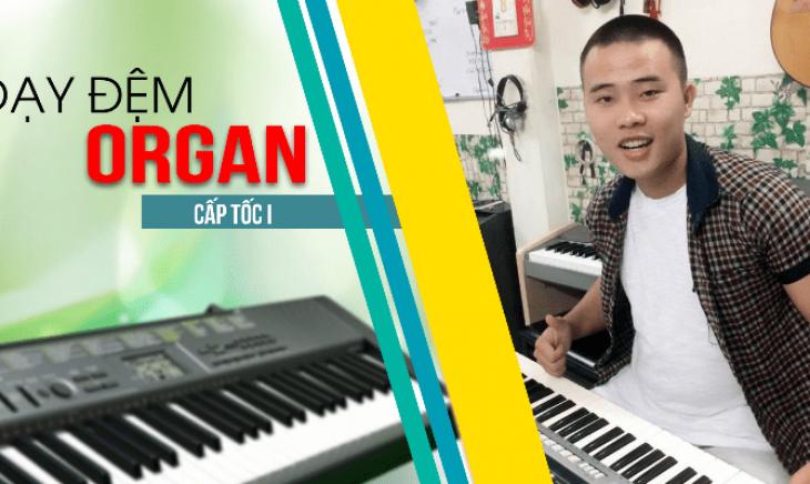 Khóa học dạy đệm Organ cấp tốc I