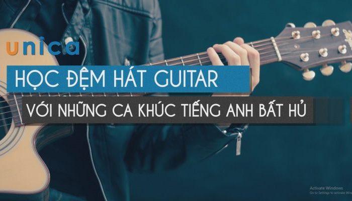 Khóa học đệm hát Guitar với những ca khúc Tiếng Anh bất hủ