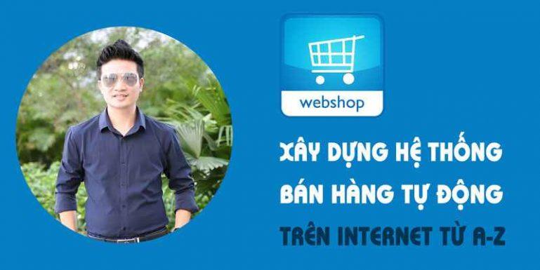Khóa học xây dựng hệ thống bán hàng tự động trên Internet A-Z