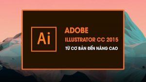 Khóa học Adobe Illustrator CC 2015 từ cơ bản đến nâng cao