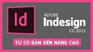 Khóa học Adobe Indesign CC 2015 từ cơ bản đến nâng cao