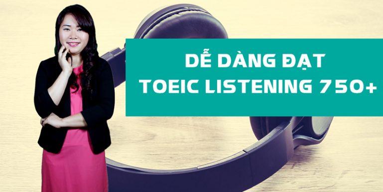 Khóa học dễ dàng đạt TOEIC Listening 750+