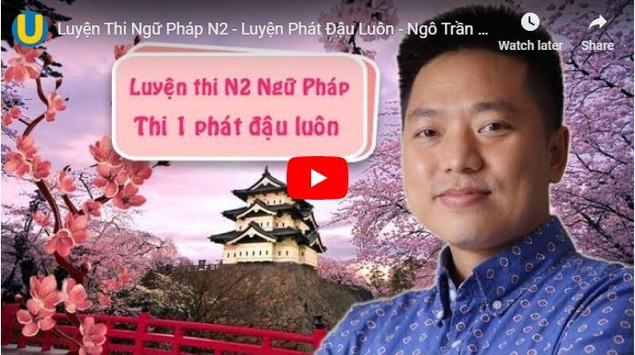 Khóa học luyện thi N2 ngữ pháp – Thi phát đậu luôn