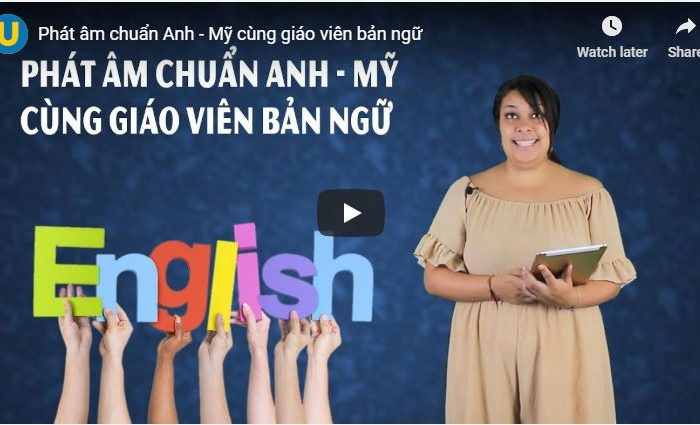 Khóa học phát âm chuẩn Anh - Mỹ cùng giáo viên bản ngữ