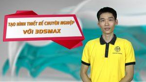 Khóa học tạo hình thiết kế chuyên nghiệp với 3DSMAX