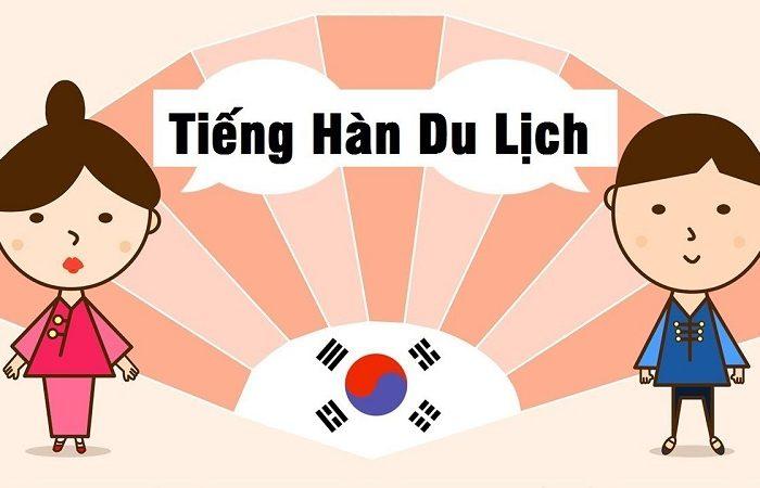 Khóa học tiếng Hàn du lịch