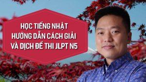 Khóa học tiếng Nhật Hướng dẫn cách giải và dịch đề thi JLPT N5