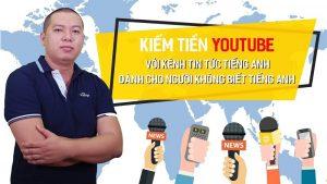 Kiếm tiền Youtube với kênh tin tức Tiếng Anh