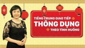 Khóa học Tiếng Trung giao tiếp thông dụng theo tình huống