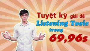 Khóa học tuyệt kỹ giải đề listening toeic trong 69.96s