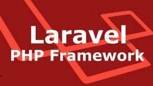 Khóa học Xây dựng website hoàn chỉnh với Laravel PHP Framework