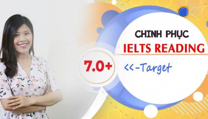 Khóa học chinh phục ngay IELTS READING target 7.0+