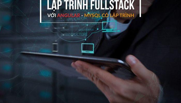 Khóa học lập trình FULLSTACK với ANGULAR – PHP – MYSQL