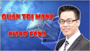 Khóa học quản trị mạng Cisco CCN