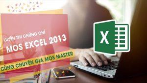 Khóa học thành thạo Excel 2013 từ A tới Z, tự tin thi đỗ chứng chỉ MOS