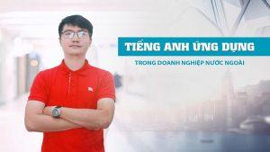 Khóa học tiếng Anh ứng dụng trong doanh nghiệp nước ngoài