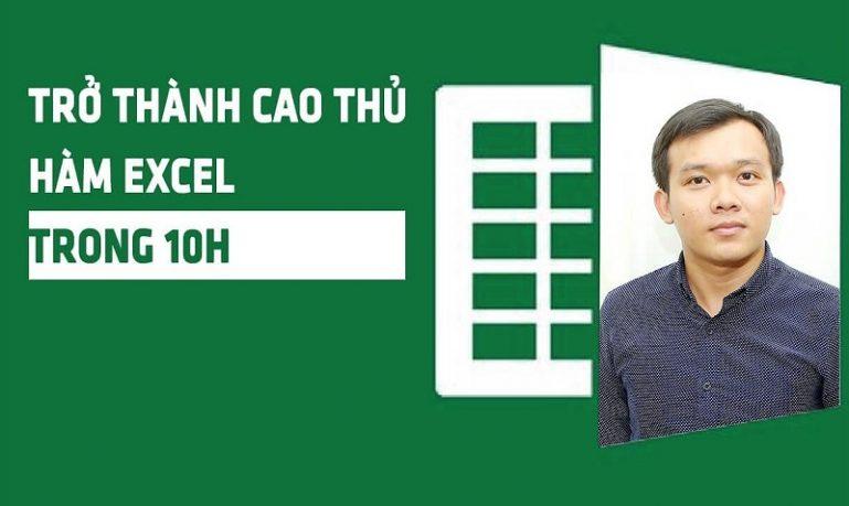 Khóa học trở thành cao thủ Hàm Excel trong 10 giờ
