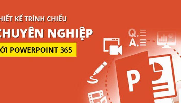 Thiết kế trình chiếu chuyên nghiệp với Powerpoint 365