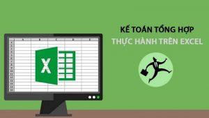 Khóa học kế toán tổng hợp thực hành trên Excel