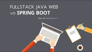 Khóa học Fullstack Java Web với Spring Boot