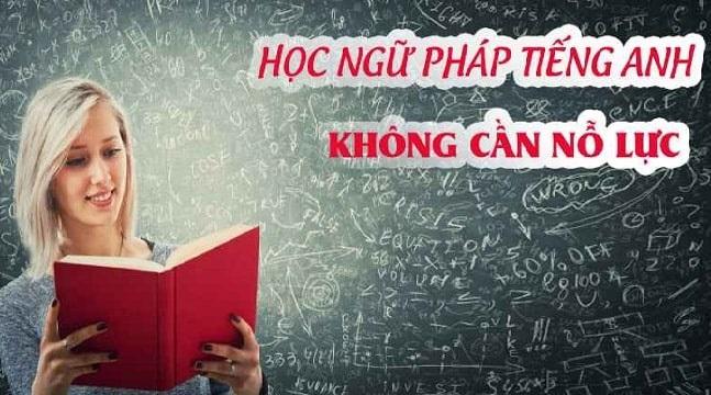 Khóa học ngữ pháp tiếng Anh không cần nỗ lực