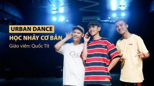 Khóa học nhảy hiện đại cơ bản - Urban Dance