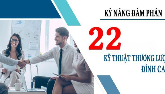 Khóa học kỹ năng đàm phán - 22 Kỹ thuật thương lượng đỉnh cao