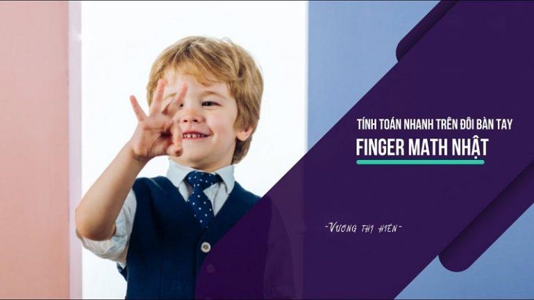 Khóa học tính toán nhanh trên đôi bàn tay - Finger Math
