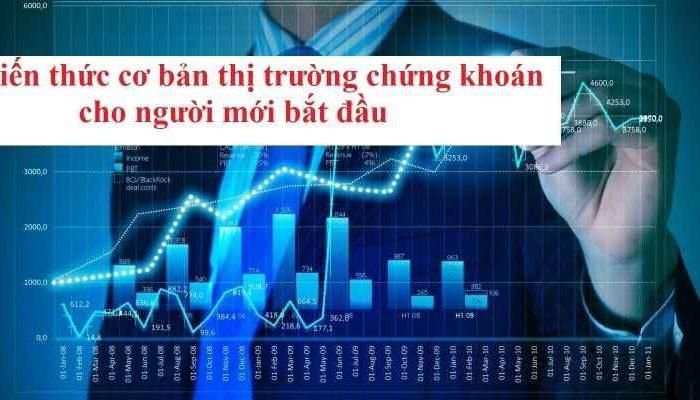 Kiến thức cơ bản thị trường chứng khoán cho người mới bắt đầu