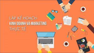 Khóa học lập kế hoạch kinh doanh và marketing thực tế