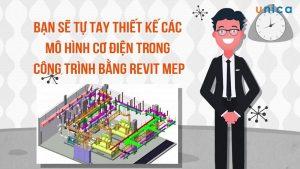 Khóa học thiết kế hệ thống Cơ điện cùng Revit MEP
