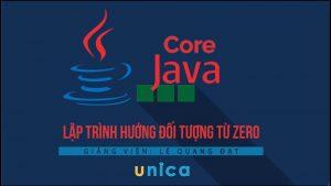 Khóa học JAVA CORE - Lập trình hướng đối tượng từ Zero