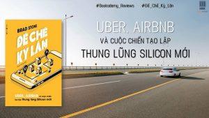 Đế Chế Kỳ Lân: Uber, Airbnb Và Cuộc Chiến Tạo Lập Thung Lũng Silicon