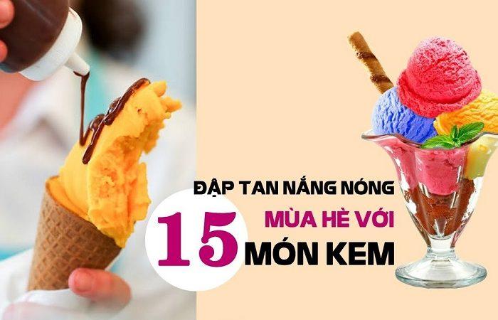 Dập tan nắng nóng mùa hè với 15 món kem