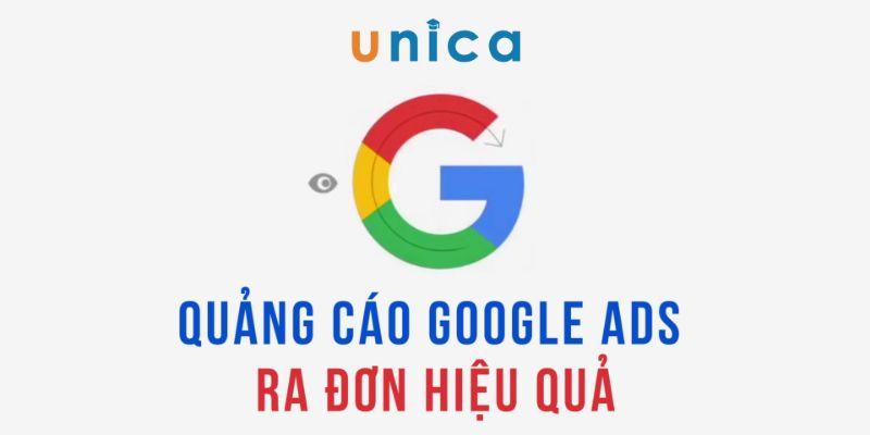 Quảng cáo Google ads ra đơn hiệu quả