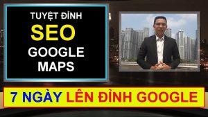 Tuyệt đỉnh SEO Google Maps lên đỉnh Google trong 7 ngày