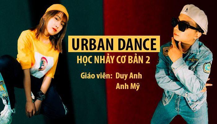 Urban Dance - Nhảy hiện đại cơ bản phần 2