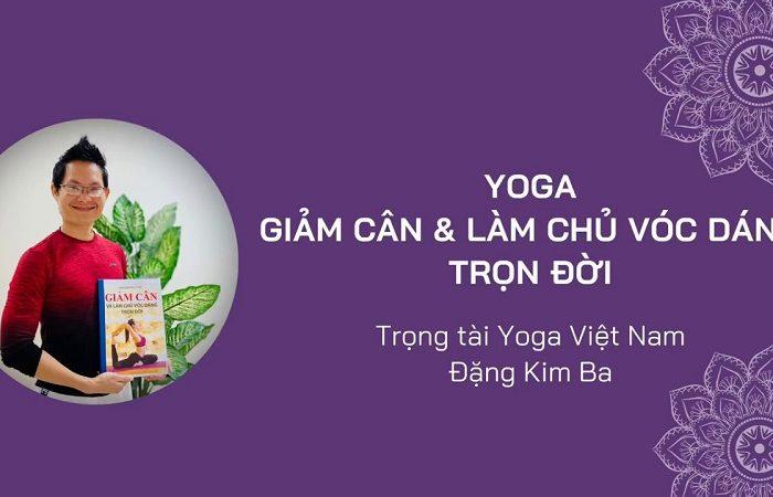 Yoga giảm cân và làm chủ vóc dáng trọn đời