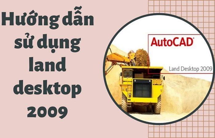 Hướng dẫn sử dụng land desktop 2009