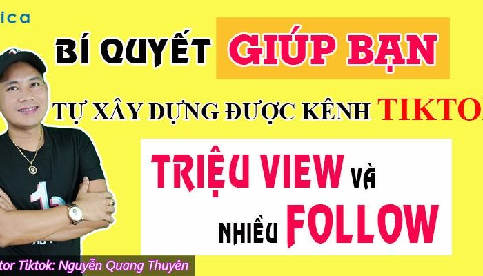Khóa học xây dựng kênh Tiktok triệu view - Nhiều follow